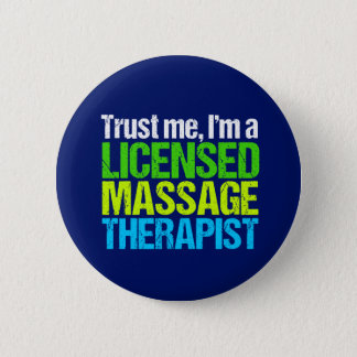 Trust Me I'm a Licensed Massage Therapist Button