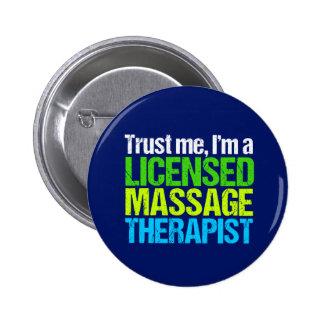 Trust Me I'm a Licensed Massage Therapist Button