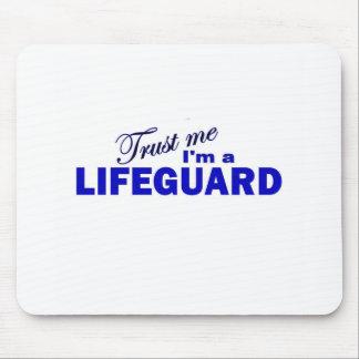 Trust Me I'm a Lifeguard Mouse Pad