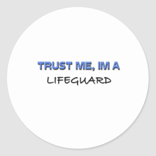 Trust Me I'm a Lifeguard Round Sticker