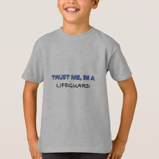 Trust Me I'm a Lifeguard T-Shirt