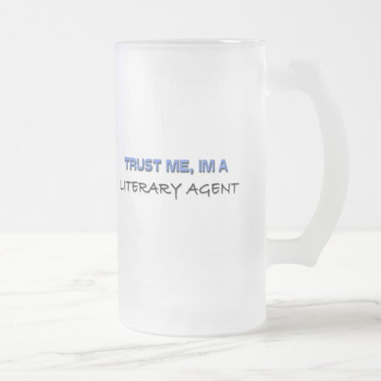 Trust Me I'm a Literary Agent Frosted Glass Beer Mug