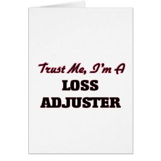 Trust me I'm a Loss Adjuster Greeting Card