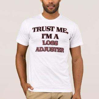 Trust Me I'm A LOSS ADJUSTER T-Shirt