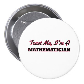 Trust me I'm a Maamatician Pinback Buttons