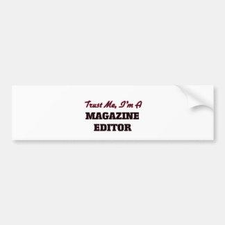 Trust me I'm a Magazine Editor Car Bumper Sticker