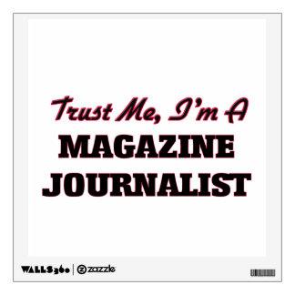 Trust me I'm a Magazine Journalist Room Stickers