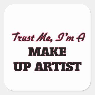 Trust me I'm a Make Up Artist Square Sticker