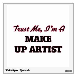 Trust me I'm a Make Up Artist Wall Decals
