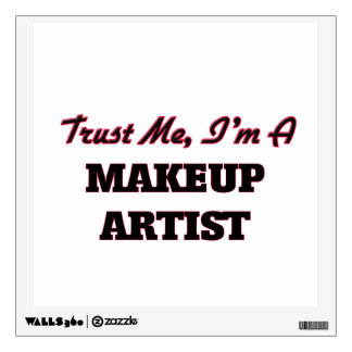 Trust me I'm a Makeup Artist Wall Graphic