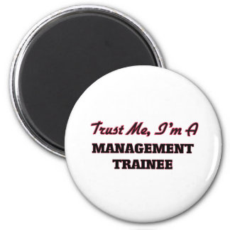 Trust me I'm a Management Trainee Refrigerator Magnets