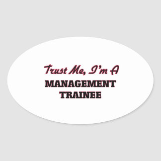 Trust me I'm a Management Trainee Oval Sticker
