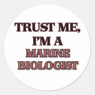 Trust Me I'm A MARINE BIOLOGIST Classic Round Sticker