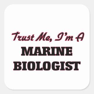 Trust me I'm a Marine Biologist Square Sticker