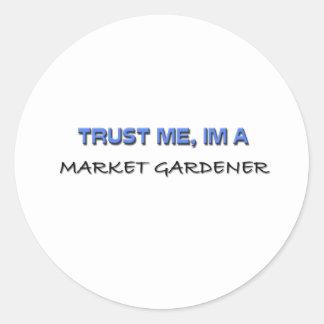 Trust Me I'm a Market Gardener Sticker