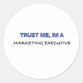Trust Me I'm a Marketing Executive Classic Round Sticker