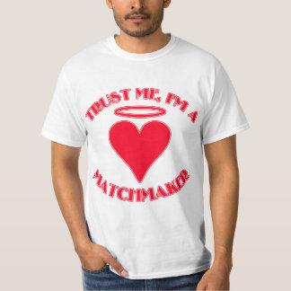 Trust Me I'm a Matchmaker T-shirt