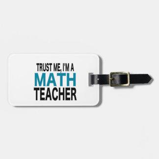 Trust Me, I'm A Math Teacher (blue edition) Bag Tag