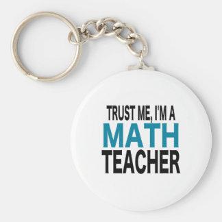 Trust Me, I'm A Math Teacher (blue edition) Basic Round Button Keychain