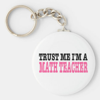Trust Me I'm A Math Teacher (the pink edition) Keychain
