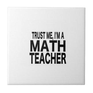 Trust Me, I'm A Math Teacher Tiles