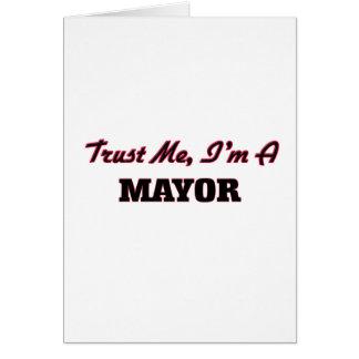 Trust me I'm a Mayor Greeting Card