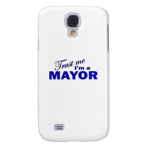Trust Me I'm a Mayor Samsung Galaxy S4 Cover