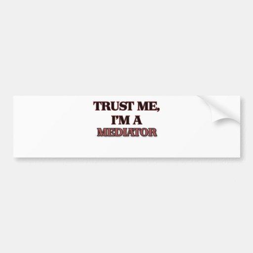 Trust Me I'm A MEDIATOR Bumper Sticker