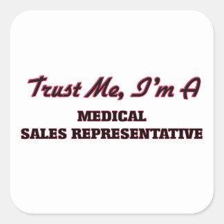 Trust me I'm a Medical Sales Representative Square Sticker