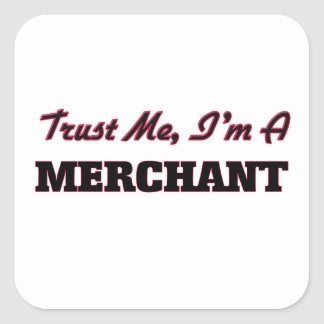 Trust me I'm a Merchant Square Sticker
