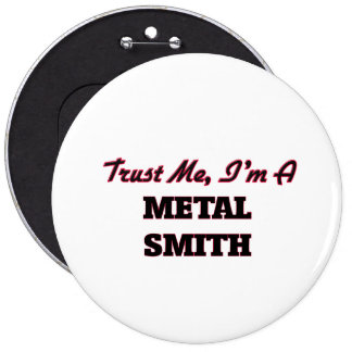 Trust me I'm a Metal Smith Button
