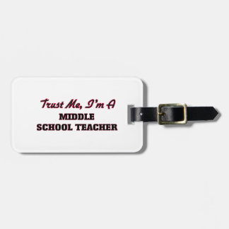 Trust me I'm a Middle School Teacher Tags For Bags