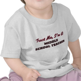 Trust me I'm a Middle School Teacher Shirts
