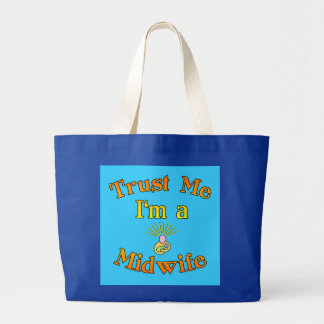 Trust Me I'm a Midwife Products Large Tote Bag