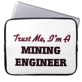 Trust me I'm a Mining Engineer Laptop Computer Sleeves