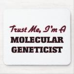 Trust me I'm a Molecular Geneticist Mouse Pad