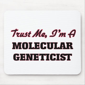 Trust me I'm a Molecular Geneticist Mouse Pad