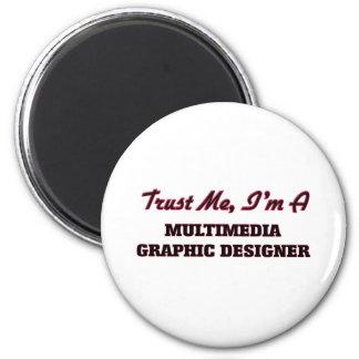 Trust me I'm a Multimedia Graphic Designer Refrigerator Magnets