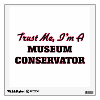 Trust me I'm a Museum Conservator Wall Stickers