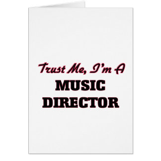 Trust me I'm a Music Director Greeting Card