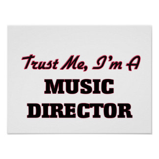Trust me I'm a Music Director Posters