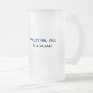 Trust Me I'm a Musician Frosted Glass Beer Mug
