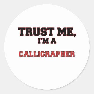 Trust Me I'm a My Calligrapher Round Stickers