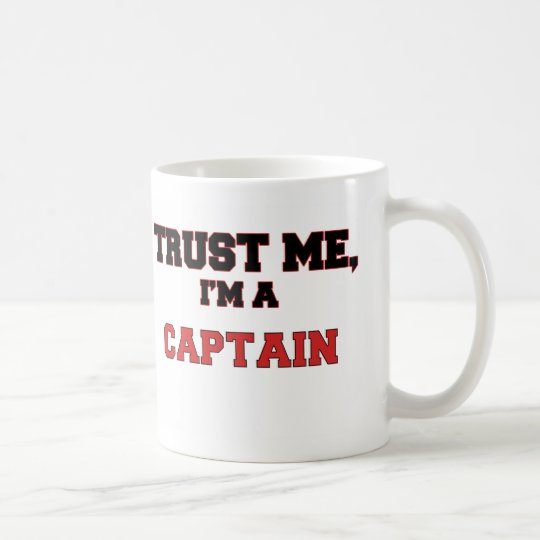 Trust Me I'm a My Captain Coffee Mug