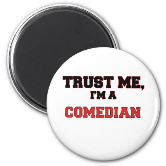 Trust Me I'm a My Comedian 2 Inch Round Magnet