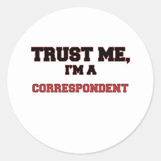 Trust Me I'm a My Correspondent Classic Round Sticker
