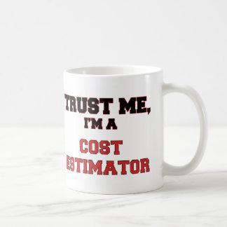 Trust Me I'm a My Cost Estimator Coffee Mug