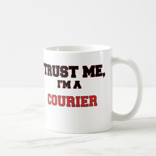 Trust Me I'm a My Courier Classic White Coffee Mug