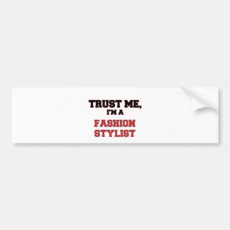 Trust Me I'm a My Fashion Stylist Bumper Sticker