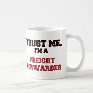 Trust Me I'm a My Freight Forwarder Coffee Mug